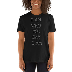 I AM WHO YOU SAY I AM Short-Sleeve Unisex T-Shirt - Ding's Place