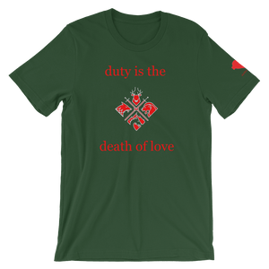 duty is the death of love Unisex T-Shirt