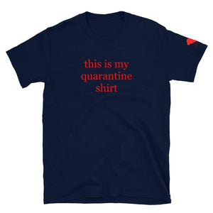This is my quaratine shirt Unisex