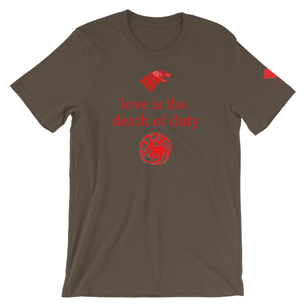 love is the death of duty Unisex T-Shirt