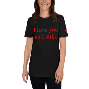 I love you and shirt