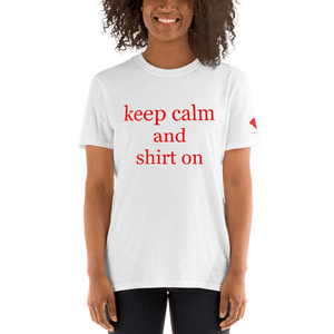keep calm and shirt on