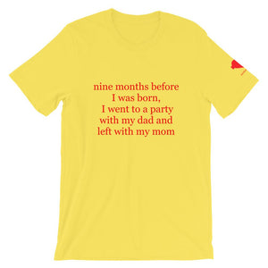 nine months before I was born Unisex T-Shirt