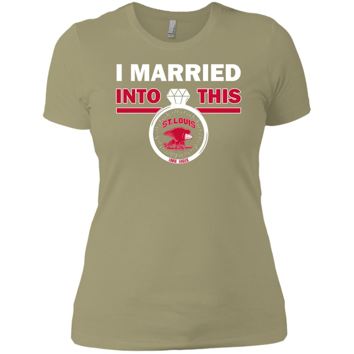 I Married Into This Nhl Louis Eagles Fans Gift T-shirt