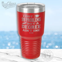 Load image into Gallery viewer, 99 Problems Graduation Tumbler
