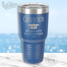 Load image into Gallery viewer, Senior Skip Day Graduation Tumbler