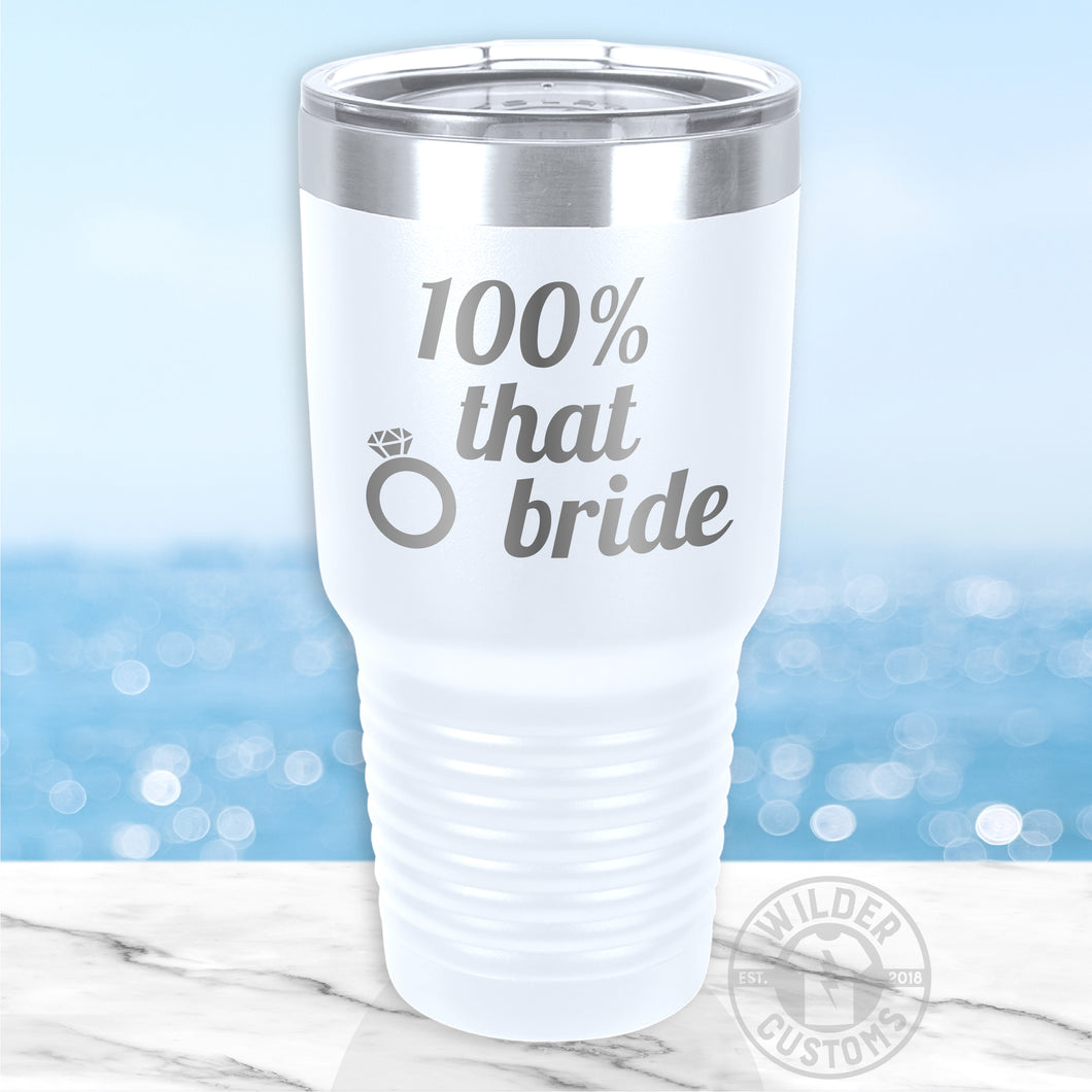 100 That Bride drink tumbler