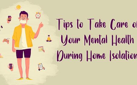 Tips to Take Care of Your Mental Health During Home Isolation