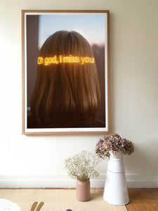 """Oh god, I miss you"" 70x100cm limited edition screen print"