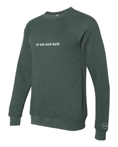 S.L.R. Salon's NO BAD HAIR DAYS Crewneck Sweatshirt