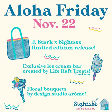 Aloha Friday: J. Stark X Sightsee Collection Launch