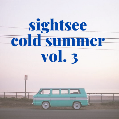 Sightsee Cold Summer Vol. 3 Playlist