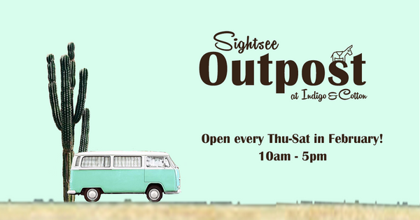 Sightsee Outpost at Indigo and Cotton