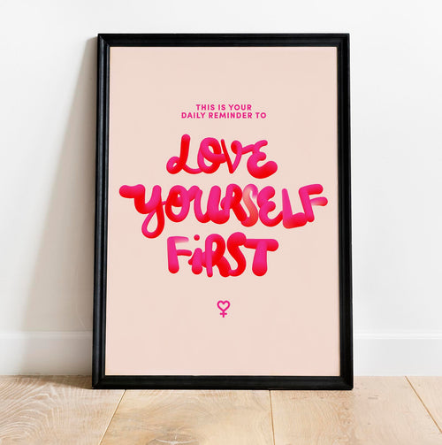 Love Yourself First Art Poster