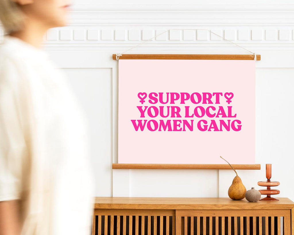 Support your local Women Gang Nr 1 Art Poster