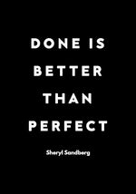 Done is Better Than Perfect Black Quote Poster
