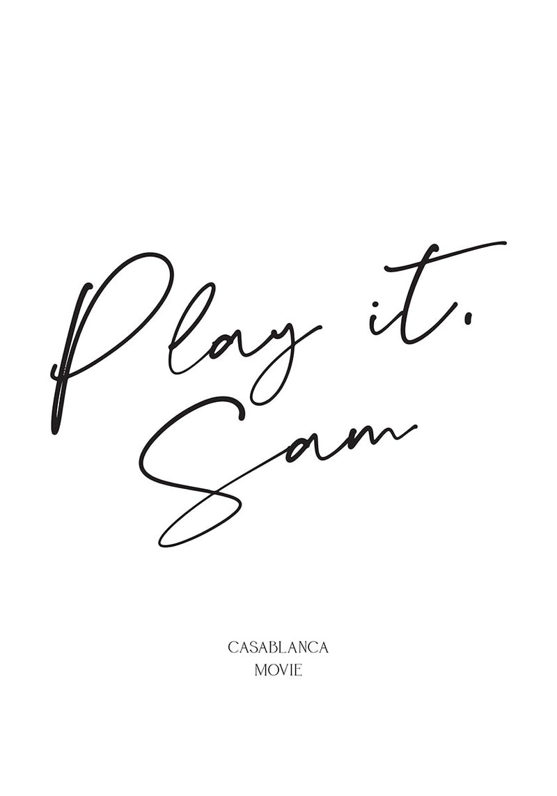 """Play it Sam"" - Humphrey Bogart, from the movie Casablanca Quote Poster"