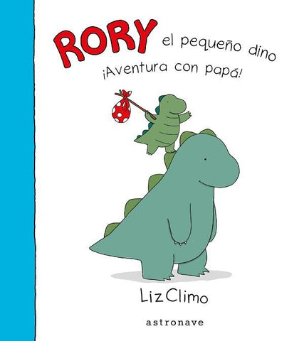 Books in Spanish for kids - Rory el pequeño dino. ¡Aventura con papá!
