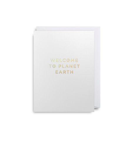 Welcome To Planet Earth - Greeting Card