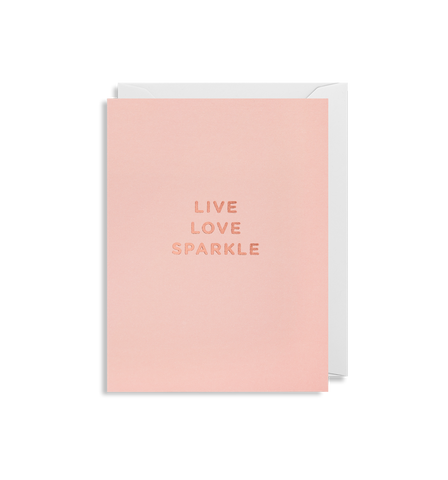Live Love Sparkle - Greeting Card