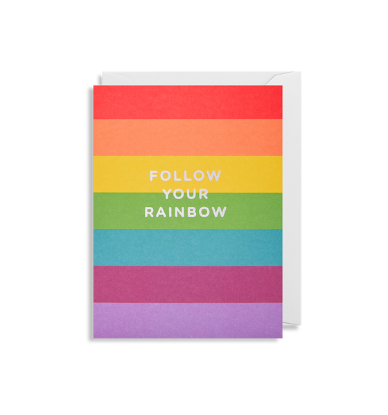 Follow Your Rainbow - Greeting Card