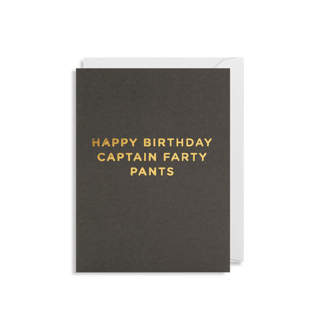 Happy Birthday Captain Farty Pants - Greeting Card