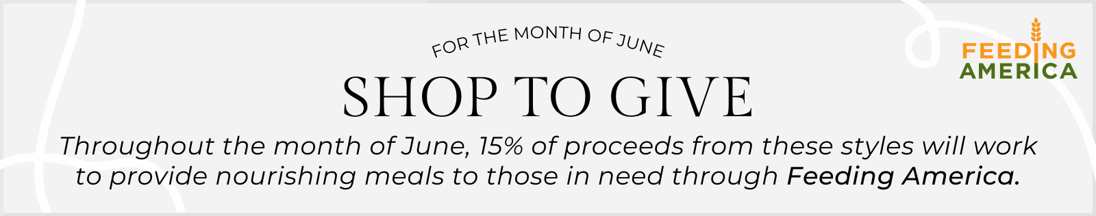 Throughout the month of June, 15% of proceeds from select Charles Albert jewelry will work to provide nourishing meals to those in need through Feeding America.