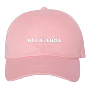 Bye Felicia Dad Hat