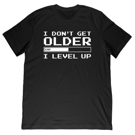 I Don't Get Older T-Shirt
