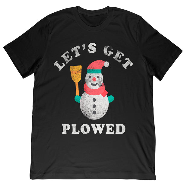 Let's Get Plowed T-Shirt