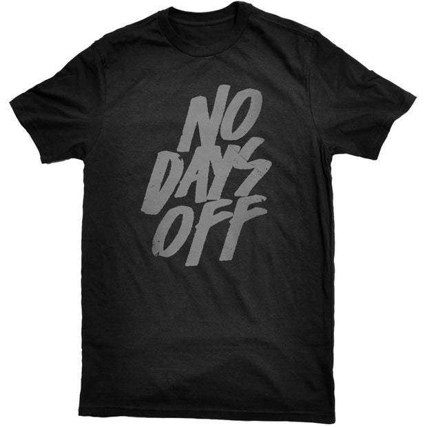 No Days Off T-Shirt