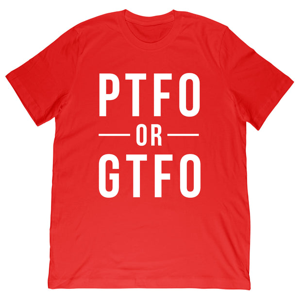 PTFO or GTFO T-Shirt