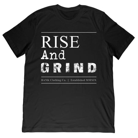 Bank - Rise and Grind Tee