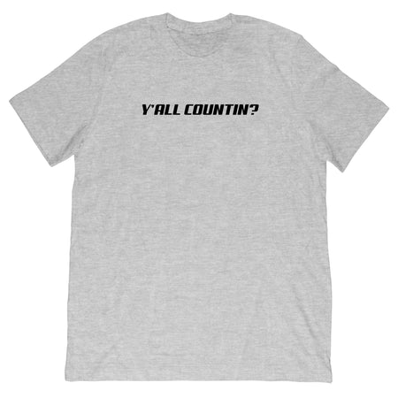 Copy of Joshua Crawford - Y'all Counting Tee