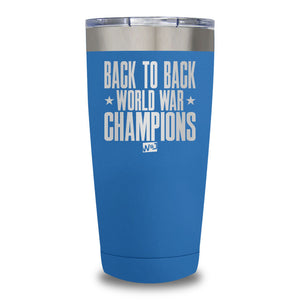 Back To Back World War Champions Laser Etched Tumbler (Premium)