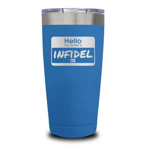 Hello My Name Is Infidel Laser Etched Tumbler (Premium)