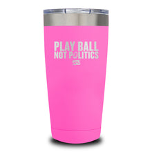 Load image into Gallery viewer, Play Ball Not Politics Laser Etched Tumbler (Premium)