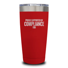 Load image into Gallery viewer, Proud Supporter Of Compliance Laser Etched Tumbler (Premium)
