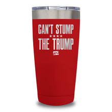 Load image into Gallery viewer, Can't Stump The Trump Laser Etched Tumbler (Premium)