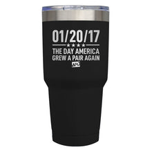 Load image into Gallery viewer, 01/20/17 The Day American Grew A Pair  Laser Etched Tumbler (Premium)