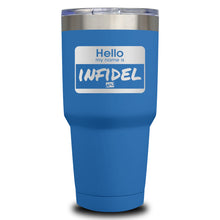 Load image into Gallery viewer, Hello My Name Is Infidel Laser Etched Tumbler (Premium)
