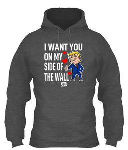 I Want You On My Side Of The Wall Apparel