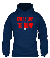 Load image into Gallery viewer, Can't Stump Trump Apparel