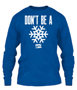 Don't Be a Snowflake Apparel