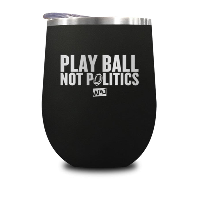 Play Ball Not Politics Stemless Wine Cup
