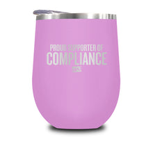 Load image into Gallery viewer, Proud Supporter Of Compliance Stemless Wine Cup