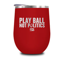 Load image into Gallery viewer, Play Ball Not Politics Stemless Wine Cup