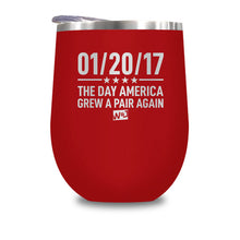 Load image into Gallery viewer, 01/20/17 The Day America Grew A Pair Again Stemless Wine Cup