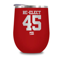 Load image into Gallery viewer, Re - Elect 45 Stemless Wine Cup