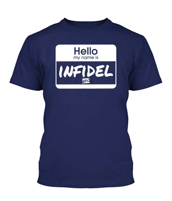 Hello My Name Is Infidel Apparel